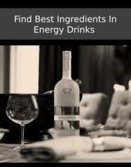 Find Best Ingredients In Energy Drinks - pp.pptx