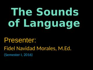 Unit 2A, The Sounds of Language,  2016.ppt