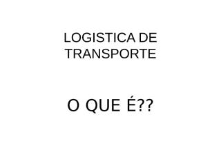 LOGISTICA DE TRANSPORTE finalizado.ppt