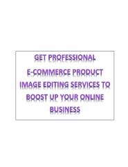 Get Professional E-commerce Product Image Editing Services to boost up your online business.pdf